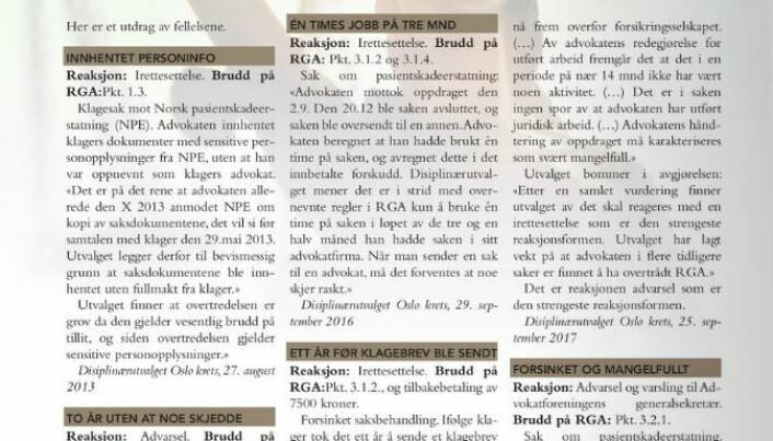 Advokatbladet har gjennomgått alle disiplinærfellelser de siste fem år for å kartlegge gjengangere i disiplinærsystemet. Denne artikkelen omhander Oslo-advokaten som nå er ekskludert. Fra nr 4/18.